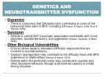 genetics and neurotransmitter dysfunction