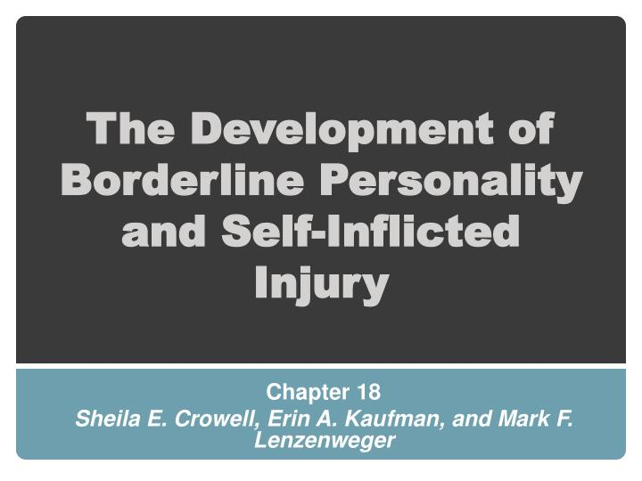 The Development of Borderline Personality and Self-Inflicted Injury