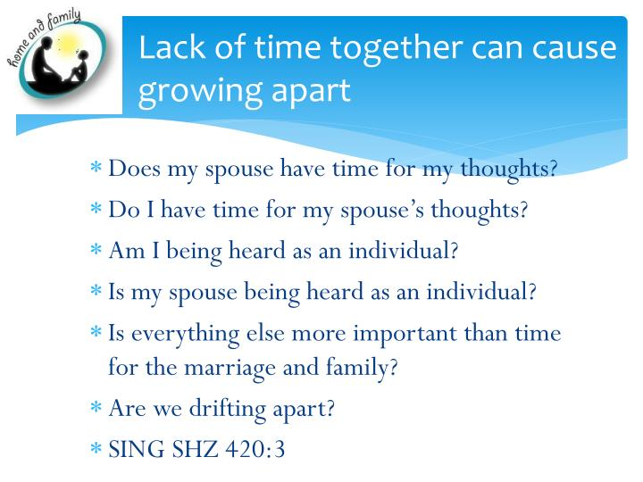 Lack of time together can cause growing apart
