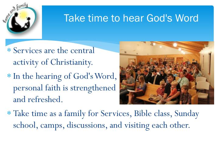 Take time to hear God's Word
