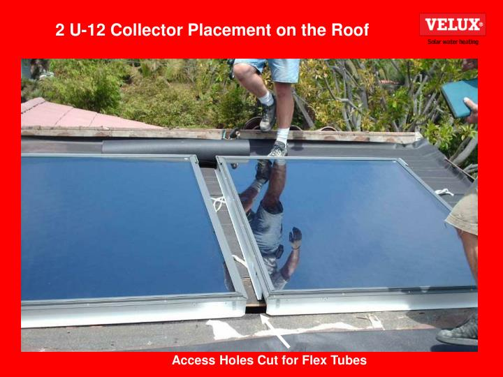 2 U-12 Collector Placement on the Roof
