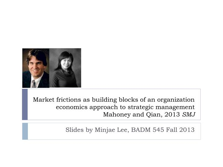 Market frictions as building blocks of an organization economics approach to strategic management