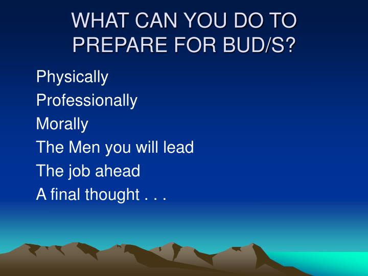 WHAT CAN YOU DO TO PREPARE FOR BUD/S?