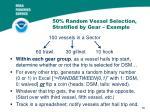 50 random vessel selection stratified by gear example