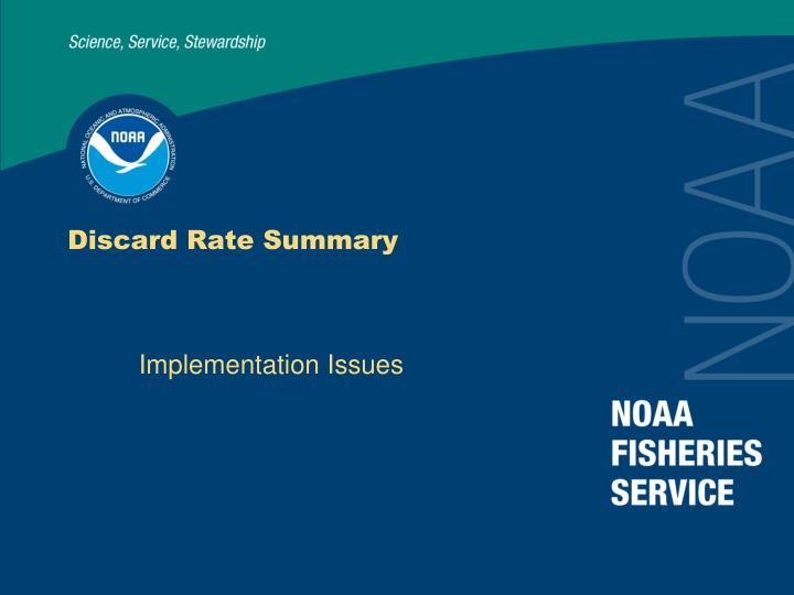 Discard Rate Summary