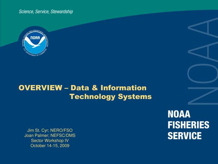 OVERVIEW – Data & Information    Technology Systems