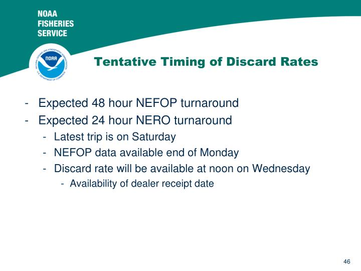 Tentative Timing of Discard Rates