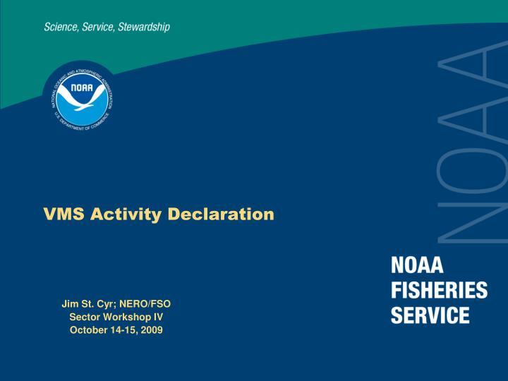 VMS Activity Declaration