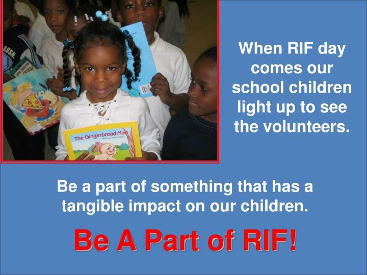 When RIF day      comes our  school children