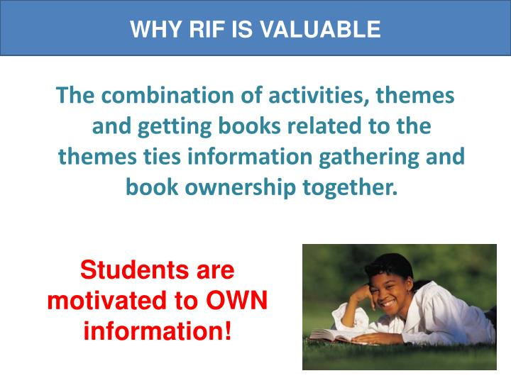 WHY RIF IS VALUABLE