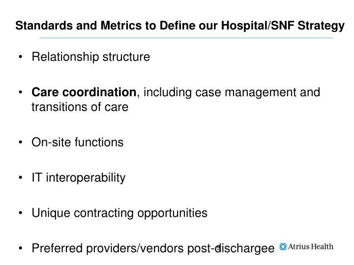 Standards and Metrics to Define our Hospital/SNF Strategy
