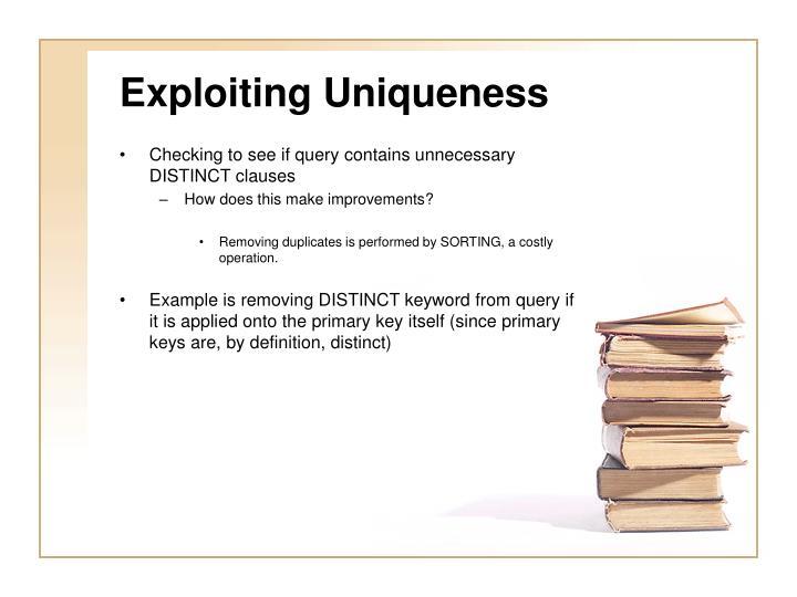 Exploiting Uniqueness