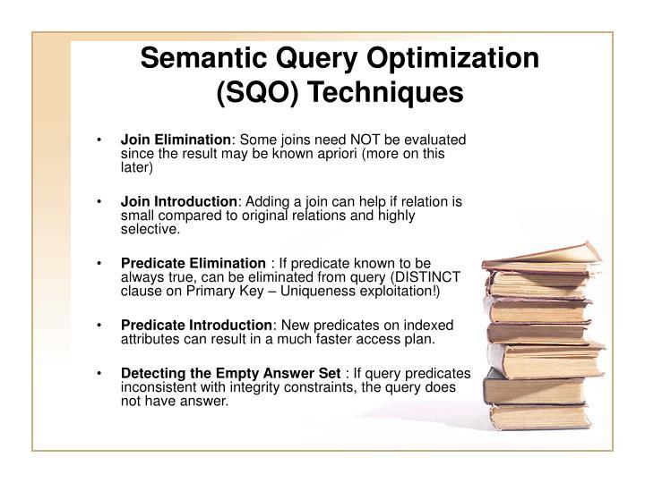 Semantic Query Optimization (SQO) Techniques