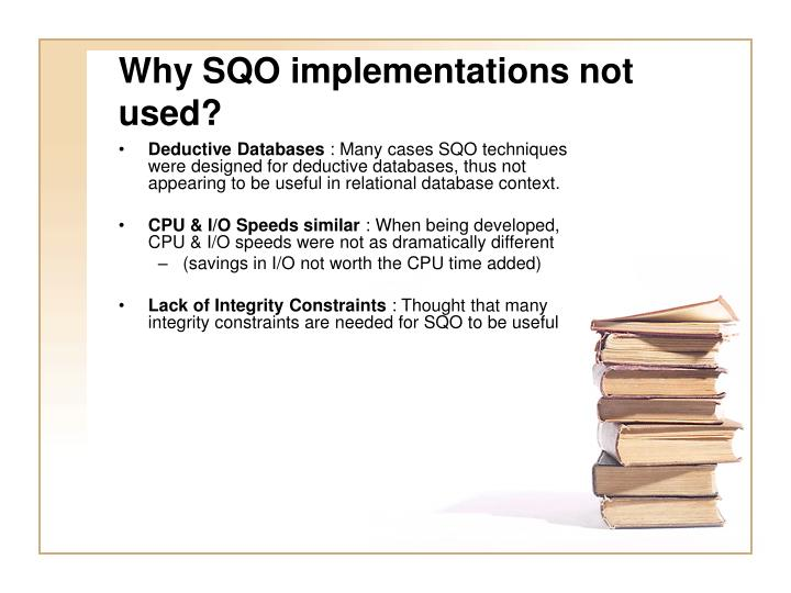 Why SQO implementations not used?