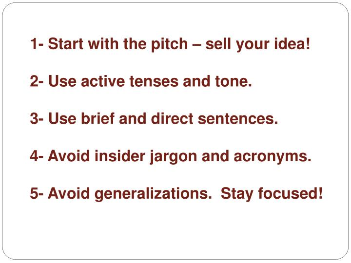 1- Start with the pitch – sell your idea!