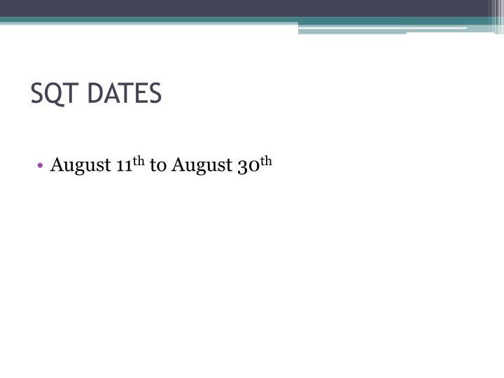 SQT DATES