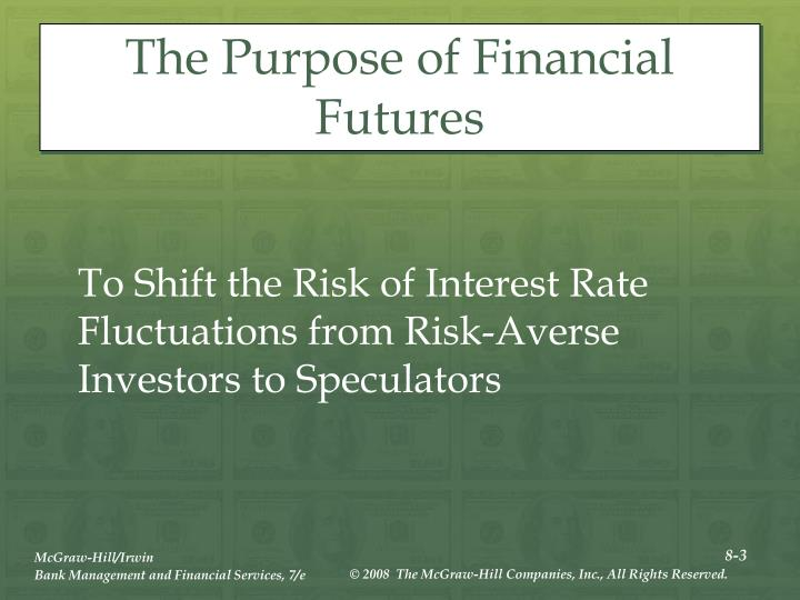 The Purpose of Financial Futures