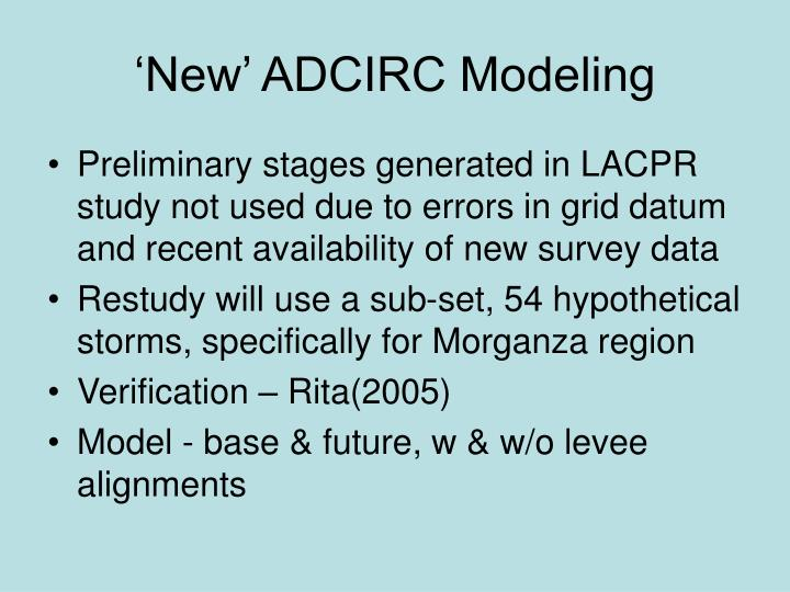 'New' ADCIRC Modeling