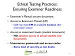 ethical testing practices ensuring examiner readiness
