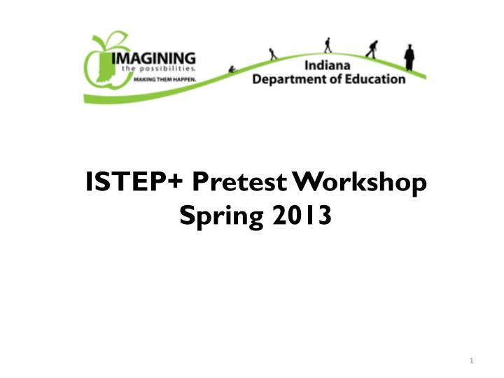 Istep pretest workshop spring 2013