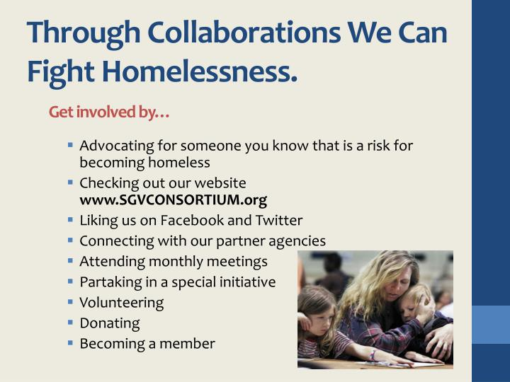 Through Collaborations We Can Fight Homelessness.
