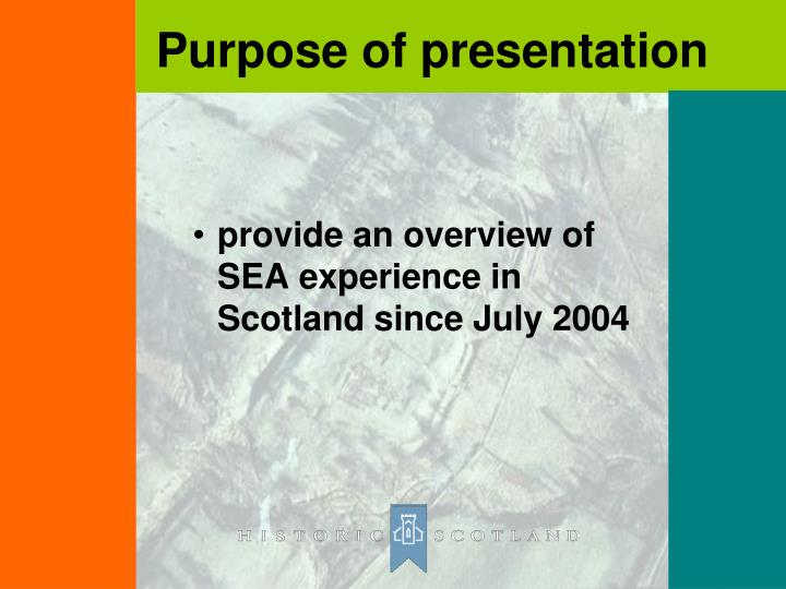 provide an overview of SEA experience in Scotland since July 2004