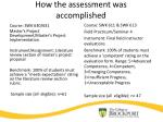 how the assessment was accomplished