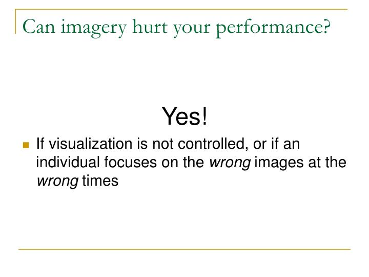Can imagery hurt your performance?