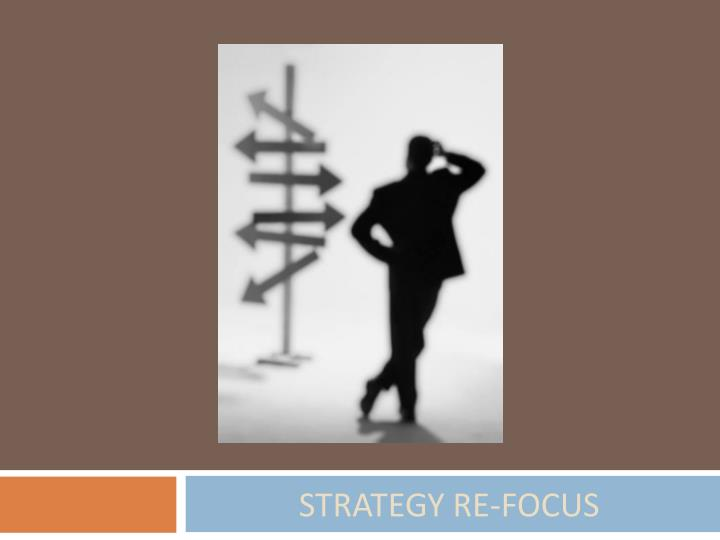 strategy re focus