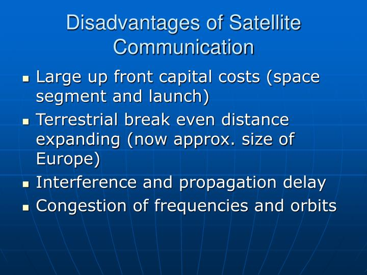 Disadvantages of Satellite Communication