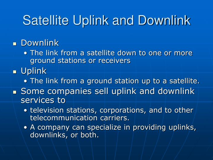 Satellite Uplink and Downlink