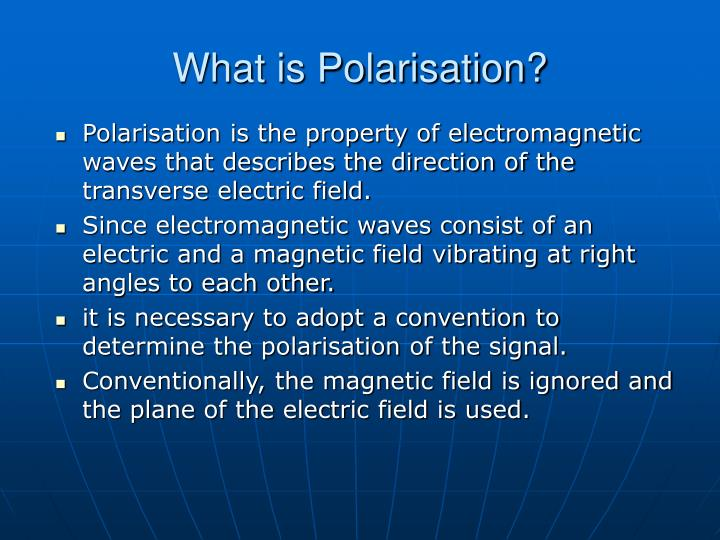What is Polarisation?