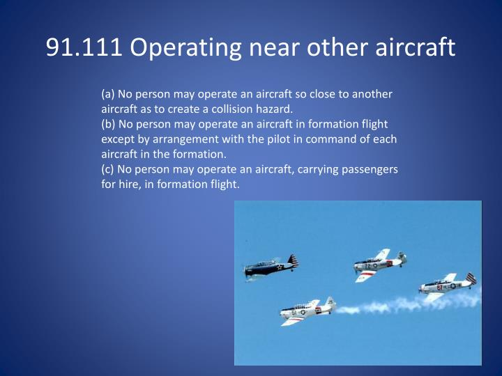 91.111 Operating near other aircraft