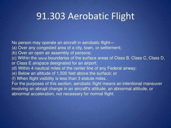 91.303 Aerobatic Flight