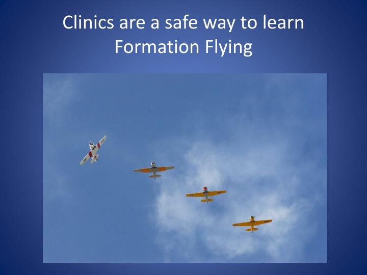 Clinics are a safe way to learn