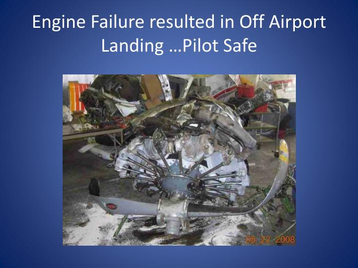 Engine Failure resulted in Off Airport Landing …Pilot Safe