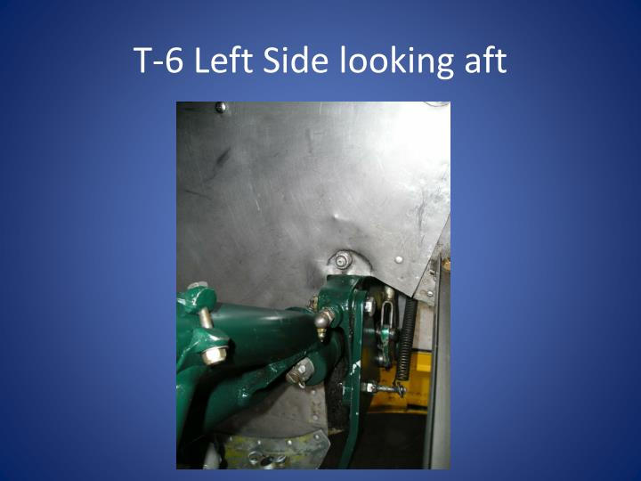 T-6 Left Side looking aft