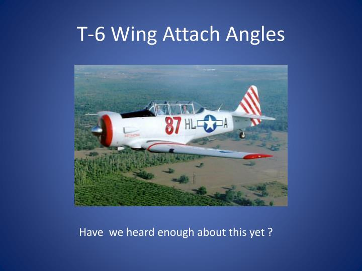 T-6 Wing Attach Angles