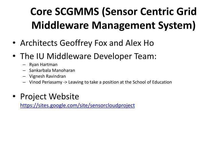 Core SCGMMS (Sensor Centric Grid Middleware Management System