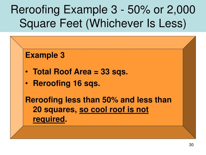 Reroofing Example 3 - 50% or 2,000 Square Feet (Whichever Is Less)
