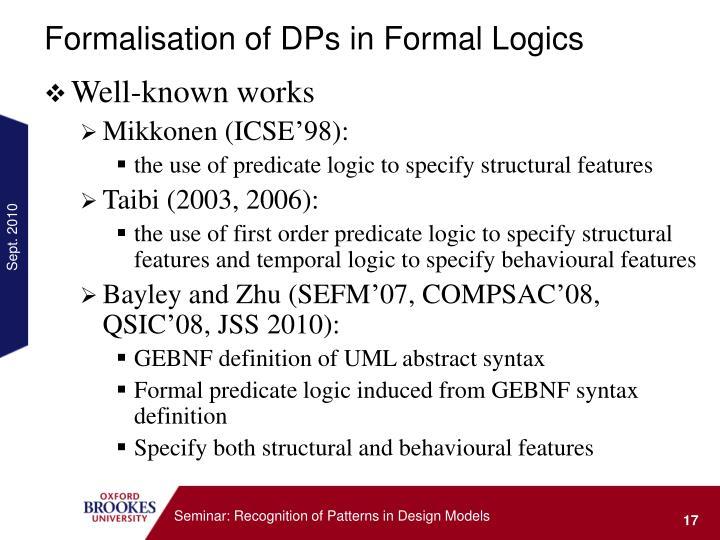 Formalisation of DPs in Formal Logics