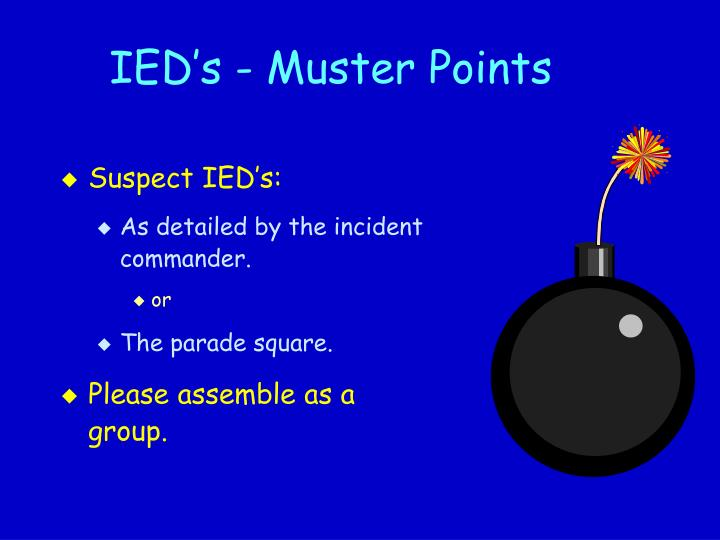 IED's - Muster Points