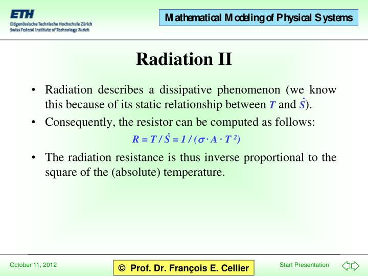 Radiation describes a dissipative phenomenon (we know this because of its static relationship between