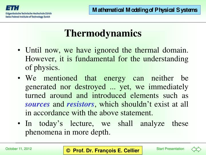 Until now, we have ignored the thermal domain.  However, it is fundamental for the understanding of physics.
