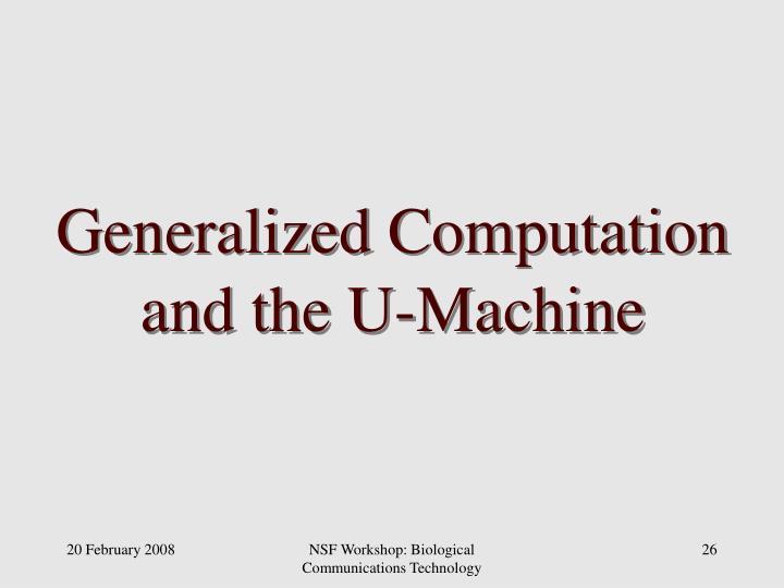 Generalized Computation