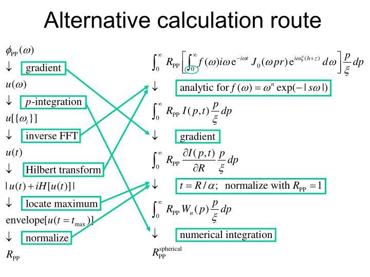 Alternative calculation route