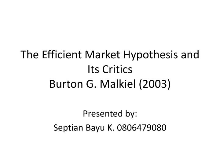 The Efficient Market Hypothesis and Its Critics