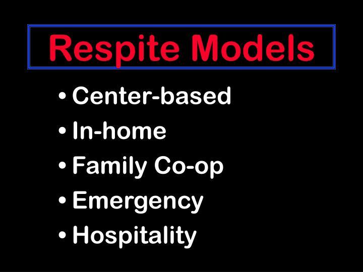 Respite Models