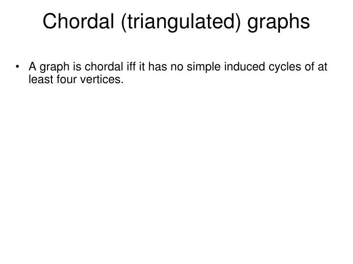 Chordal (triangulated) graphs