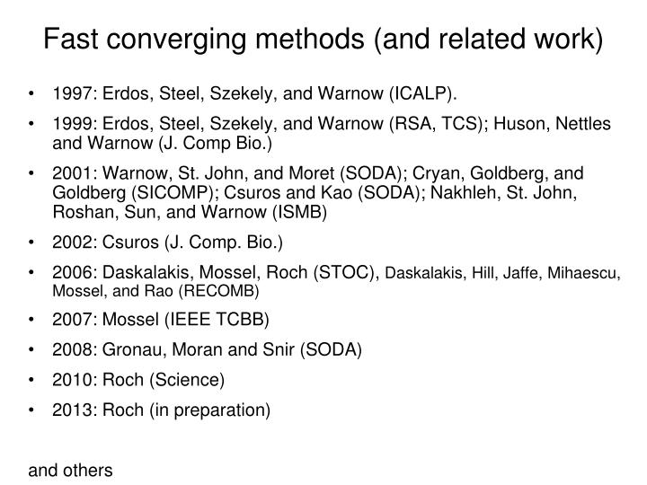Fast converging methods (and related work)